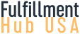 FulfillmentHubUSA – Your Simple Affordable Fulfillment Solution